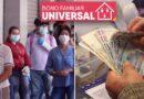 Bono Universal: Hoy inicia el pago a 2,5 millones de familias que no recibieron el subsidio